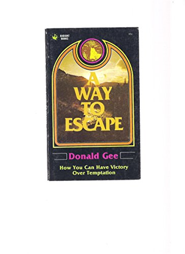 A Way To Escape Radiant Books By Donald Gee