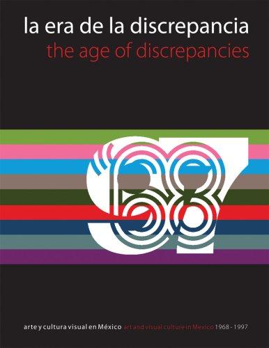 Descargar Libro La Era De Las Discrepancias / The Age Of Discrepancies: 1968-1997: Art And Visual Culture In Mexico 1968-1997 Cuauthémoc Medina
