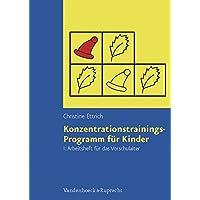 Konzentrationstrainings-Programm für Kinder, Bd.1, Arbeitsheft für das Vorschulalter