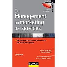 Du management au marketing des services - 3e éd. : Développez la culture de service de votre entreprise (Marketing - Communication) (French Edition)