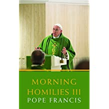Morning Homilies III (Faith and Culture)