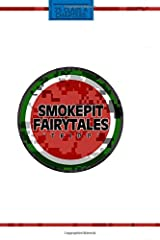 Smokepit Fairytales: Second Edition (Volume 1) Paperback