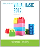 Starting Out with Visual Basic 2012, Tony Gaddis and Kip Irvine, 0133128083