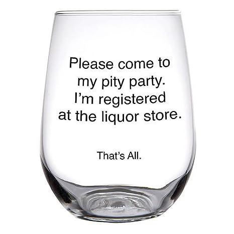 660afcade09 Amazon.com | Pity Party 16 oz. Stemless Wine Glass: Wine Glasses