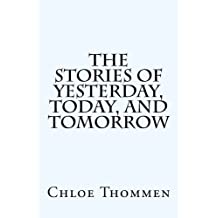The Stories of Yesterday, Today, and Tomorrow