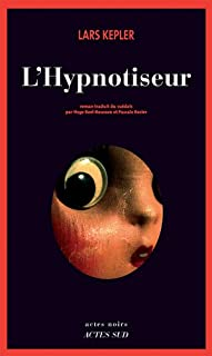 L'hypnotiseur : roman, Kepler, Lars