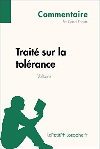 Traité sur la tolérance de Voltaire (Commentaire): Comprendre la philosophie avec lePetitPhilosophe.fr (Commentaire philosophique) (French Edition)