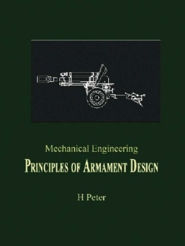 Mechanical Engineering: Principles of Armament Design