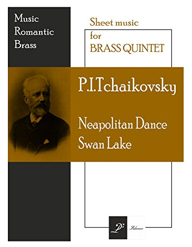 Neapolitan dance Swan lake P.I.Tchaikovsky: Sheet music for brass Quintet (Music Romantic Brass) - Tromba Art
