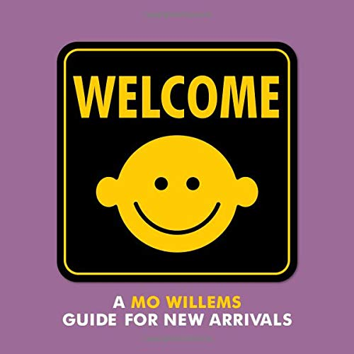 Welcome: A Mo Willems Guide for New Arrivals -