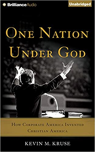 One Nation Under God: How Corporate America Invented
