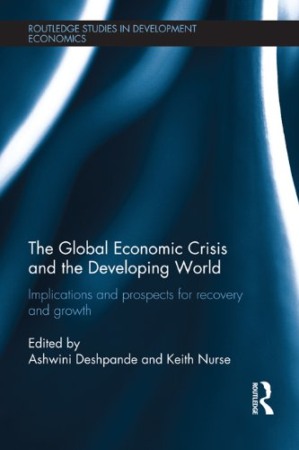 Download The Global Economic Crisis and the Developing World: Implications and Prospects for Recovery and Growth (Routledge Studies in Development Economics) Pdf