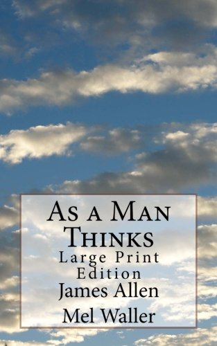 Read Online As a Man Thinks: Large Print Edition PDF