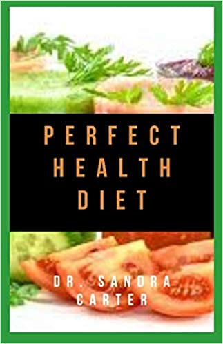 Perfect Health Diet: This entails information regarding perfect health diet 1
