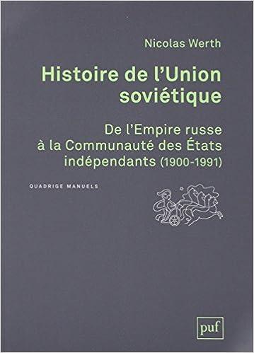 Histoire de l'Union Soviétique : De l'Empire russe à la Communauté des Etats indépendants