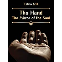 The Hand - The Mirror of The Soul: Diagnostic and Applied Hand Reading