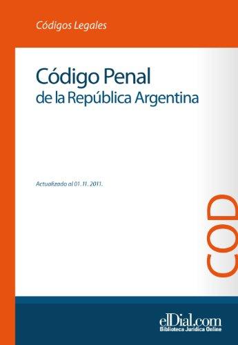 Código Penal de la República Argentina (Spanish Edition)