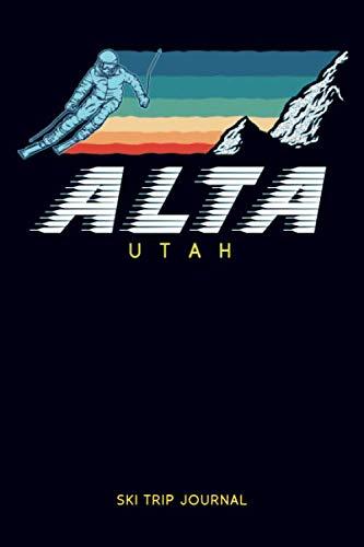 "Alta, Utah - Ski Trip Journal: 6x9"" 120-page journal | notepad | scribble book | diary | workbook for the perfect retro ski or snowboard family trip -  Our retro ski trip memories, Paperback"