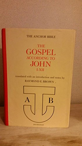 The Anchor Bible: The Gospel According to John (i-xii) - 1st Edition/1st Printing (Raymond E Brown The Gospel According To John)