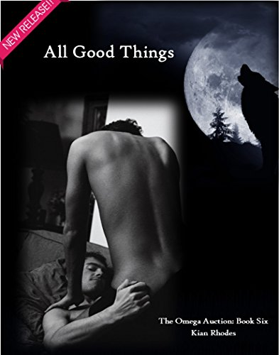 All Good Things: The Omega Auction Chronicles: Book 13