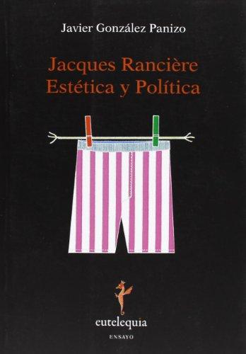 Descargar Libro Jacques Ranciere. Estética Y Política Javier González Panizo