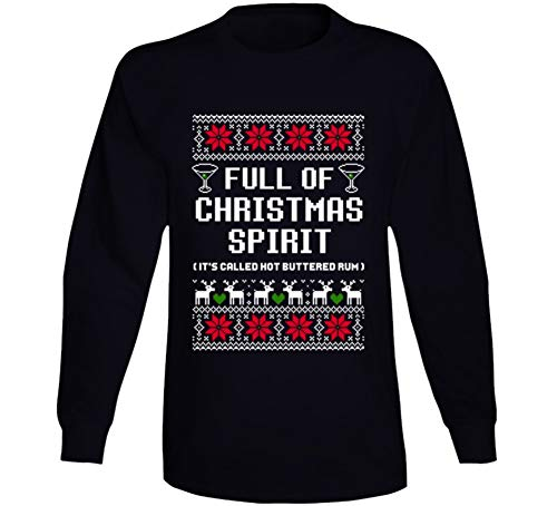 Full of Christmas Spirit Hot Buttered Rum Ugly Sweater Funny Long Sleeve T Shirt XL Black