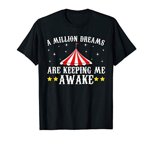 A Million Dreams Are Keeping Me Awake Circus T-Shirt MM]()