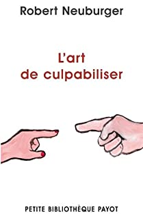 L'art de culpabiliser, Neuburger, Robert