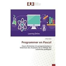 Programmer en Pascal: Cours d'Initiation à la programmation à l'intention des étudiants de L1-MIAGE des universités publiques