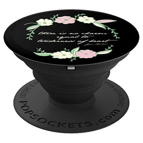 - Jane Austen PopSocket Tenderness of Heart Quote - PopSockets Grip and Stand for Phones and Tablets