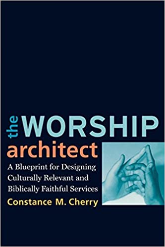 The worship architect a blueprint for designing culturally relevant the worship architect a blueprint for designing culturally relevant and biblically faithful services constance m cherry 9780801038747 amazon books malvernweather Image collections