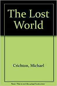 book report on micheal crichtons lost world The michael crichton collection: jurassic park / the lost world / the andromeda strain by.
