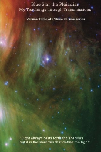 Download Blue Star the Pleiadian My Teachings through Transmissions: Volume Three of a Three volume series pdf epub