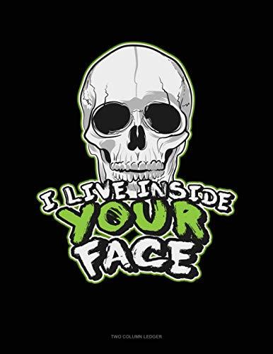 I Live Inside Your Face: Unruled Composition Book ()