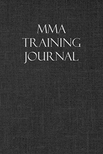 (MMA Training Journal: Notebook and workout diary: For training session notes)
