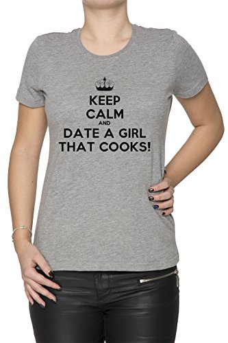 Keep Calm And Date A Girl That Cooks Gris Coton Femme T-shirt Col Ras Du Cou Manches Courtes Grey Women's T-shirt