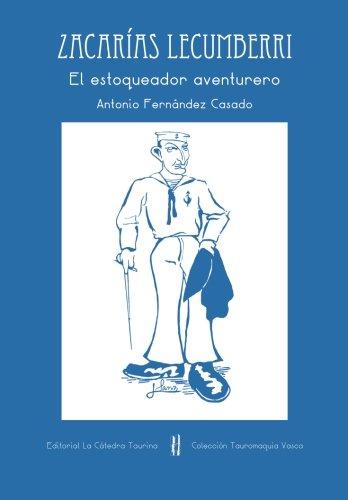 Zacarías Lecumberri: El estoqueador aventurero (Colección ...