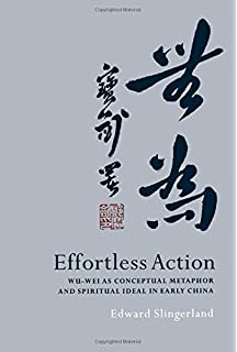 Amazon trying not to try the art and science of spontaneity effortless action wu wei as conceptual metaphor and spiritual ideal in early china fandeluxe Images