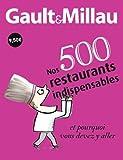 img - for Gault Millau nos 500 restaurants indispensables et pourquoi vous devez y aller (French Edition) book / textbook / text book