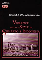 Violence and the State in Suharto's Indonesia (Studies on Southeast Asia, 30)