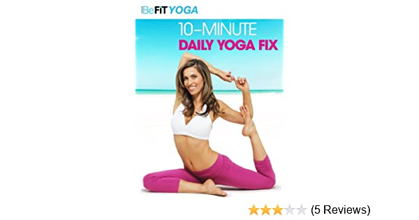 Amazon.com: Befit Yoga: 10 Minute Yoga Daily Fix: Rainbeau ...
