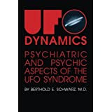 UFO Dynamics: Psychiatric and Psychic Aspects of the UFO Syndrome