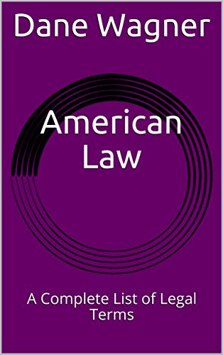 #freebooks – American Law: A Complete List of Legal Terms by Dane Wagner