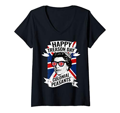 Womens Happy Treason Day Funny Queen Elizabeth 4th of July V-Neck T-Shirt ()