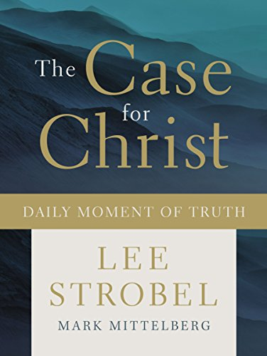 The Case for Christ Daily Moment of Truth by [Strobel, Lee, Mittelberg, Mark]
