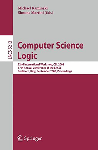 Computer Science Logic: 22nd International Workshop, CSL 2008, 17th Annual Conference of the EACSL, Bertinoro, Italy, Se