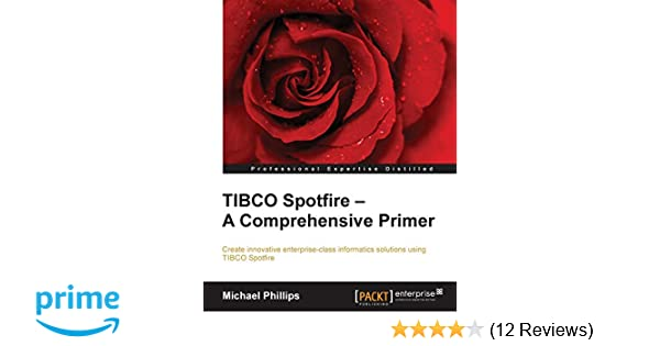 Amazon com: TIBCO Spotfire: A Comprehensive Primer