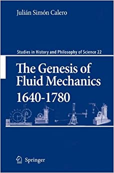 Book The Genesis of Fluid Mechanics 1640-1780 (Studies in History and Philosophy of Science)