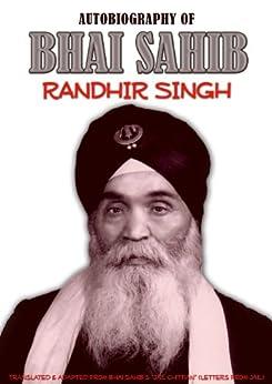The Autobiography of Bhai Sahib Randhir Singh by [Singh, Randhir]