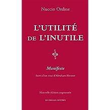 L'Utilité de l'inutile: Manifeste. Suivi d'un essai d'Abraham Flexner (French Edition)